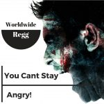 You cant stay Angry