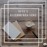 Regg's Recommendations